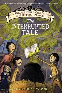 Foto Cover di The Interrupted Tale, Ebook inglese di Eliza Wheeler,Maryrose Wood, edito da HarperCollins