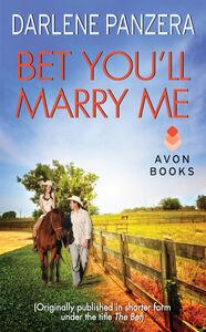Foto Cover di Bet You'll Marry Me, Ebook inglese di Darlene Panzera, edito da HarperCollins