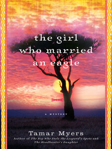 Foto Cover di The Girl Who Married an Eagle, Ebook inglese di Tamar Myers, edito da HarperCollins
