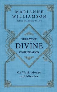Foto Cover di The Law of Divine Compensation, Ebook inglese di Marianne Williamson, edito da HarperCollins