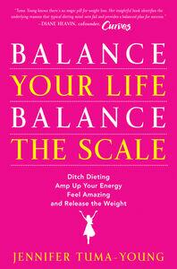 Foto Cover di Balance Your Life, Balance the Scale, Ebook inglese di Jennifer Tuma-Young, edito da HarperCollins