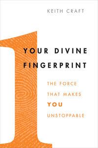 Foto Cover di Your Divine Fingerprint, Ebook inglese di Keith Craft, edito da HarperCollins