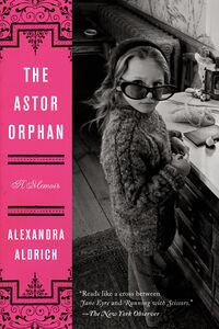 Foto Cover di The Astor Orphan, Ebook inglese di Alexandra Aldrich, edito da HarperCollins