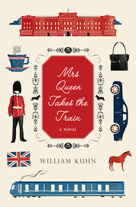 Foto Cover di Mrs Queen Takes the Train, Ebook inglese di William Kuhn, edito da HarperCollins