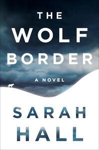 Foto Cover di The Wolf Border, Ebook inglese di Sarah Hall, edito da HarperCollins