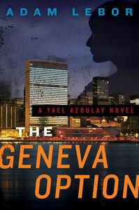 Foto Cover di The Geneva Option, Ebook inglese di Adam LeBor, edito da HarperCollins