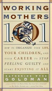 Foto Cover di Working Mothers 101, Ebook inglese di Katherine W. Goldman, edito da HarperCollins