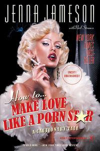 Foto Cover di How to Make Love Like a Porn Star, Ebook inglese di Jenna Jameson,Neil Strauss, edito da HarperCollins