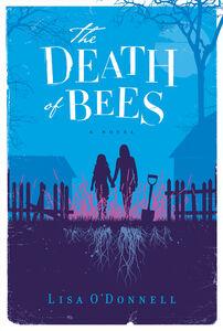 Foto Cover di The Death of Bees, Ebook inglese di Lisa O'Donnell, edito da HarperCollins