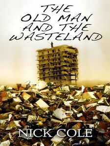 Ebook in inglese The Old Man in the Wasteland Cole, Nick