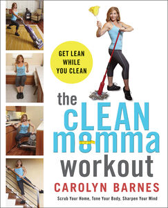 Foto Cover di The cLEAN Momma Workout, Ebook inglese di Carolyn Barnes, edito da HarperCollins