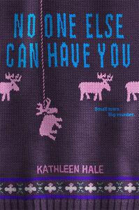 Foto Cover di No One Else Can Have You, Ebook inglese di Kathleen Hale, edito da HarperCollins