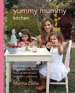 Foto Cover di The Yummy Mummy Kitchen, Ebook inglese di Marina Delio, edito da HarperCollins