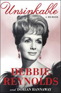Foto Cover di Unsinkable, Ebook inglese di Dorian Hannaway,Debbie Reynolds, edito da HarperCollins