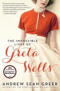 Foto Cover di The Impossible Lives of Greta Wells, Ebook inglese di Andrew Sean Greer, edito da HarperCollins