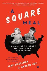 Foto Cover di A Square Meal, Ebook inglese di Andrew Coe,Jane Ziegelman, edito da HarperCollins
