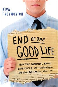 Foto Cover di End of the Good Life, Ebook inglese di Riva Froymovich, edito da HarperCollins