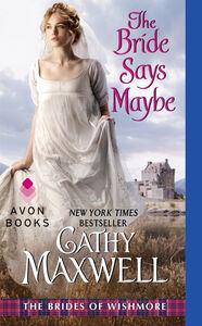 Foto Cover di The Bride Says Maybe, Ebook inglese di Cathy Maxwell, edito da HarperCollins