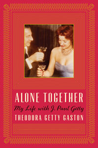 Foto Cover di Alone Together, Ebook inglese di Digby Diehl,Theodora Getty Gaston, edito da HarperCollins