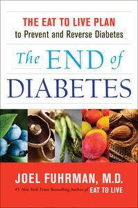 Foto Cover di The End of Diabetes, Ebook inglese di Dr. Joel Fuhrman, edito da HarperCollins