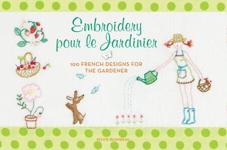 Foto Cover di Embroidery pour le Jardinier, Ebook inglese di Sylvie Blondeau, edito da HarperCollins
