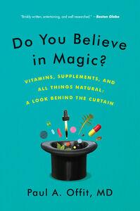 Foto Cover di Do You Believe in Magic?, Ebook inglese di Paul A. Offit, M.D., edito da HarperCollins