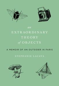 Foto Cover di Extraordinary Theory of Objects, Ebook inglese di Stephanie LaCava, edito da HarperCollins