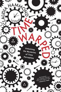 Foto Cover di Time Warped, Ebook inglese di Claudia Hammond, edito da HarperCollins