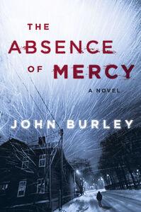 Foto Cover di The Absence of Mercy, Ebook inglese di John Burley, edito da HarperCollins