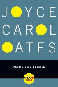 Foto Cover di Patricide, Ebook inglese di Joyce Carol Oates, edito da HarperCollins