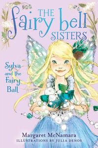 Foto Cover di Sylva and the Fairy Ball, Ebook inglese di Margaret McNamara,Julia Denos, edito da HarperCollins