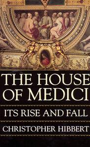 Foto Cover di The House Of Medici, Ebook inglese di Christopher Hibbert, edito da HarperCollins