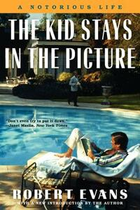 The Kid Stays in the Picture - Robert Evans - cover