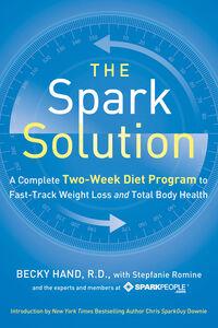 Foto Cover di The Spark Solution, Ebook inglese di Becky Hand,Stepfanie Romine, edito da HarperCollins