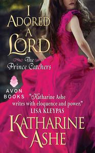 Ebook in inglese I Adored a Lord Ashe, Katharine