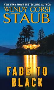 Foto Cover di Fade to Black, Ebook inglese di Wendy Corsi Staub, edito da HarperCollins