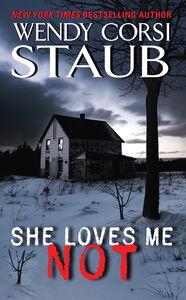 Foto Cover di She Loves Me Not, Ebook inglese di Wendy Corsi Staub, edito da HarperCollins