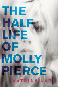 Ebook in inglese Half Life of Molly Pierce Leno, Katrina