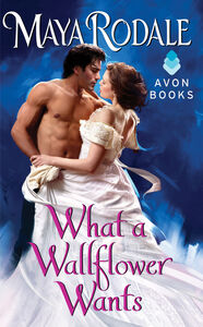 Foto Cover di What a Wallflower Wants, Ebook inglese di Maya Rodale, edito da HarperCollins