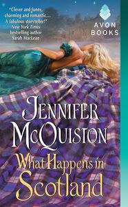 Foto Cover di What Happens in Scotland, Ebook inglese di Jennifer McQuiston, edito da HarperCollins