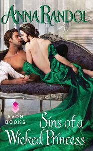 Foto Cover di Sins of a Wicked Princess, Ebook inglese di Anna Randol, edito da HarperCollins