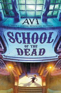 Foto Cover di School of the Dead, Ebook inglese di Avi, edito da HarperCollins