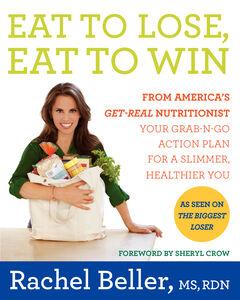 Foto Cover di Eat to Lose, Eat to Win, Ebook inglese di Rachel Beller, edito da HarperCollins