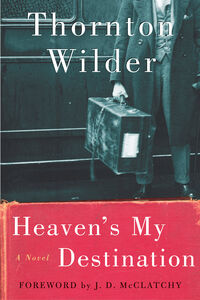 Foto Cover di Heaven's My Destination, Ebook inglese di Thornton Wilder, edito da HarperCollins
