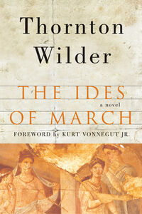 Foto Cover di The Ides of March, Ebook inglese di Thornton Wilder, edito da HarperCollins