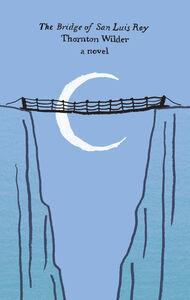 Foto Cover di The Bridge of San Luis Rey, Ebook inglese di Thornton Wilder, edito da HarperCollins