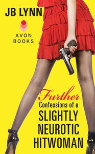 Foto Cover di Further Confessions of a Slightly Neurotic Hitwoman, Ebook inglese di JB Lynn, edito da HarperCollins