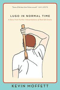 Foto Cover di Lugo in Normal Time, Ebook inglese di Kevin Moffett, edito da HarperCollins