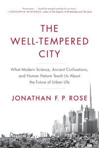 Foto Cover di The Well-Tempered City, Ebook inglese di Jonathan F. P. Rose, edito da HarperCollins