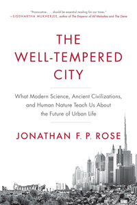 Ebook in inglese The Well-Tempered City Rose, Jonathan F. P.